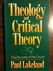 Theology and Critical Theory: The Discourse of the Church by Paul Lakeland (1990-05-01)