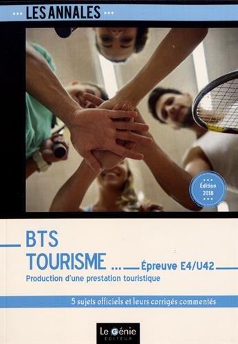 BTS Tourisme- Épreuve E4-U42: Production d'une prestation touristique