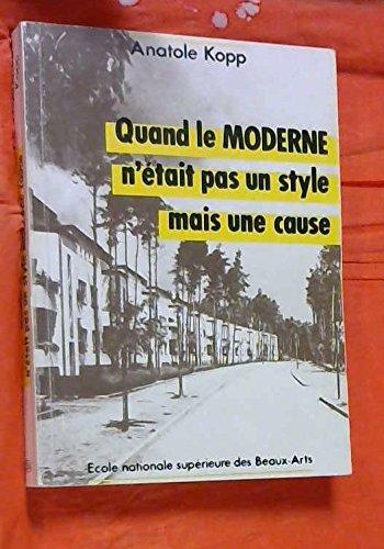 Quand le moderne n'etait pas un style mais une...