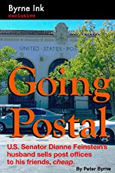 Going Postal: U.S. Senator Dianne Feinstein's husband sells post offices to his friends, cheap. (English Edition)