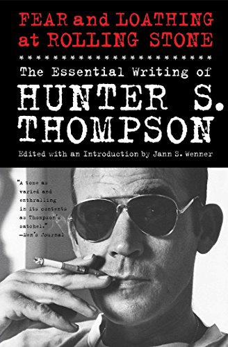 Fear and Loathing at Rolling Stone: The Essential Writing of Hunter S. Thompson (English Edition)