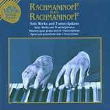 Rachmaninov Plays Rachmaninoff : Solo Works and Transcriptions