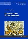 Sprachkontakte in Zentraleuropa (Sprach- und Kulturkontakte in Europas Mitte, Band 1)