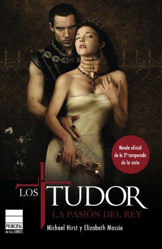Los Tudor. La pasión del Rey