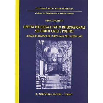 Libertà Religiosa E Patto Internazionale Sui Diritti Civili E Politici. La Prassi Del Comitato Per I Diritti Umani Delle Nazioni Unite