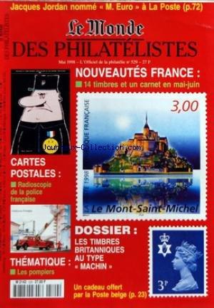 MONDE DES PHILATELISTES (LE) [No 529] du 01/05/1998 - JACQUES JORDAN NOMME M. EURO A LA POSTE - NOUVEAUTES / 14 TIMBRES ET UN CARNET EN MAI-JUIN - LES TIMBRES BRITANNIQUES AU TYPE MACHIN - CARTES POSTALES / RADIOSCOPIE DE LA POLICE FRANCAISE - THEMATIQUE / LES POMPIERS - LA POSTE BELGE par Collectif