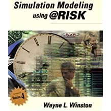 Simulation Modeling Using @Risk: Updated for Version 4 by Wayne L. Winston (2000-12-03)