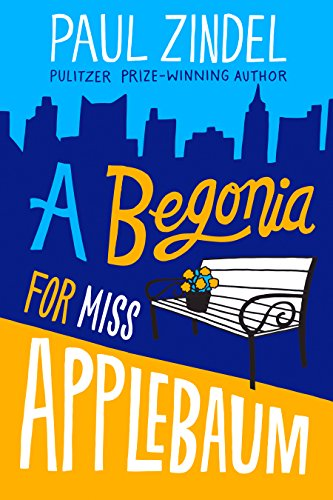 Paul Zindel - A Begonia for Miss Applebaum (Paul Zindel Classic Novels)