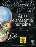 Atlas d'anatomie humaine de Frank Netter ( 3 juin 2015 )