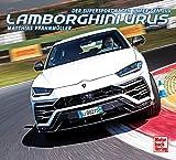 Lamborghini Urus: Der Supersportwagen unter den SUV