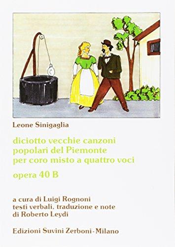 18 Vecchie Canzoni Piemontesi per coro misto a 4 voci