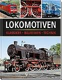 Lokomotiven: Klassiker, Baureihen, Technik - Klaus Eckert, Torsten Berndt