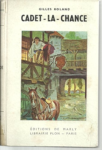Cadet-la-chance. Illustré par J.-J. Pichard. Couverture de P. Probst. 1946. Cartonnage de l'éditeur. 261 pages. (Littérature enfantine)
