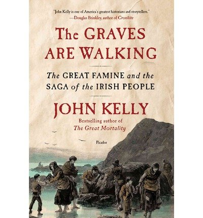 The Graves Are Walking: The Great Famine and the Saga of the Irish People (Paperback) - Common