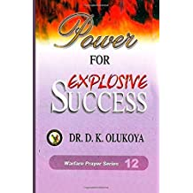 Power of Explosive Success by Dr. D. K. Olukoya (23-Jul-2014) Paperback