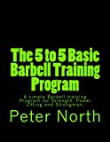 The 5 to 5 Basic Barbell Training Program
