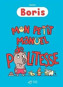 """Afficher """"Boris<br /> Mon petit manuel de politesse"""""""