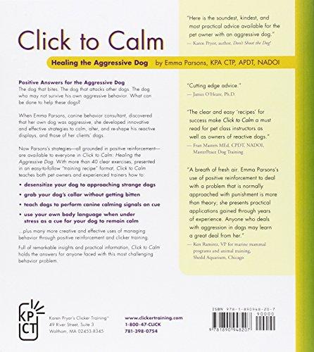 Click to Calm: Healing the Aggressive Dog (Karen Pryor Clicker Book)