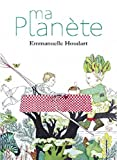 Ma planète | Houdart, Emmanuelle. Auteur