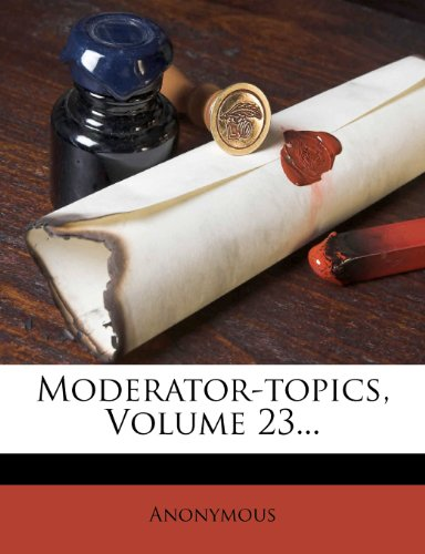 Moderator-topics, Volume 23...