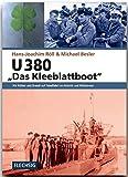 ZEITGESCHICHTE - U 380 - Das Kleeblattboot: Mit Röther und Brandi auf Feindfahrt im Atlantik und Mittelmeer - FLECHSIG Verlag (Flechsig - Geschichte/Zeitgeschichte) - Hans-Joachim Röll