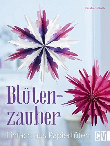 Preisvergleich Produktbild Blütenzauber: Einfach aus Papiertüten