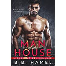 Man of the House: A Dark Bad Boy Romance (English Edition)