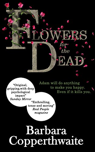 Flowers for the Dead by [Copperthwaite, Barbara]