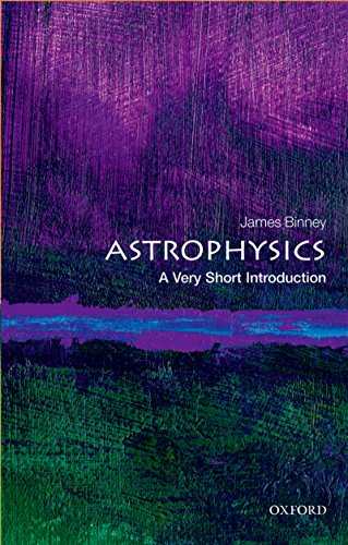 Astrophysics: A Very Short Introduction (Very Short Introductions) (English Edition) por James Binney