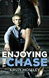 Enjoying the Chase by Kirsty Moseley