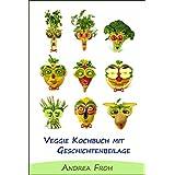 Veggie Kochbuch mit Geschichtenbeilage: Informatives Kochbuch