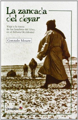 La zancada del deyar: Viaje a la tierra de los hombres del libro, en el Sáhara Occidental (Horizontes)
