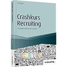 Crashkurs Recruiting: Personalbeschaffung und -auswahl (Haufe Fachbuch)