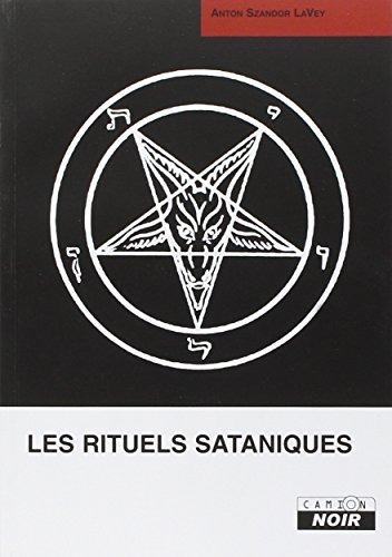 Les rituels sataniques par Anton Szandor Lavey