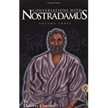 Conversations with Nostradamus: Volume 3: His Prophecies Explained