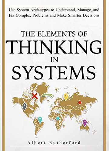 Pdf Download The Elements Of Thinking In Systems Use System