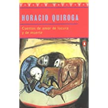 Stories of Love And Madness And Death: Cuetnos De Amor De Locura Y De Murte (Spanish Edition) (Penguin Ediciones)