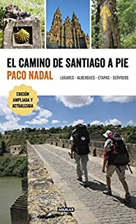 El Camino de Santiago a pie par Paco Nadal