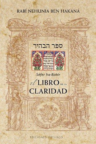 El libro de la claridad (CABALA Y JUDAISMO) por SEFER HA-BAHIR