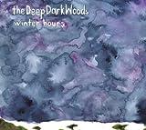Songtexte von The Deep Dark Woods - Winter Hours