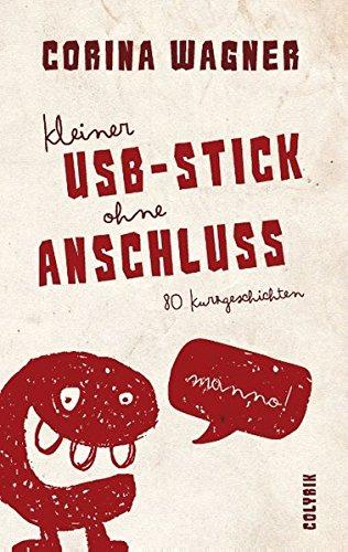 Preisvergleich Produktbild Kleiner USB-Stick ohne Anschluss: 80 Kurzgeschichten