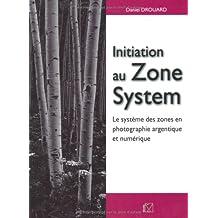 Initiation au Zone System : Le système des zones en photographie argentique et numérique