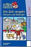 LÜK / Sachunterricht, Erdkunde und Geschichte: LÜK: Die Zeit vergeht: Uhrzeit, Kalender