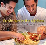 Freshman in the Kitchen: From Clueless Cook to Creative Chef by Max Sussman (2008-08-01)