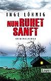 Nun ruhet sanft: Kriminalroman (Ein Kommissar-Dühnfort-Krimi 7) von Inge Löhnig