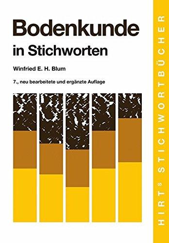 Bodenkunde in Stichworten (Hirt's Stichwortbücher)