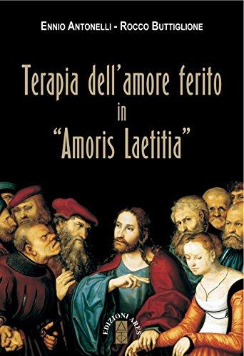 Terapia dell'amore ferito in «Amoris laetitia» (Ragione & fede)
