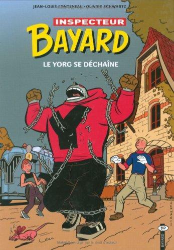 Les Enquêtes de l'inspecteur Bayard (14) : Le Yorg se déchaîne
