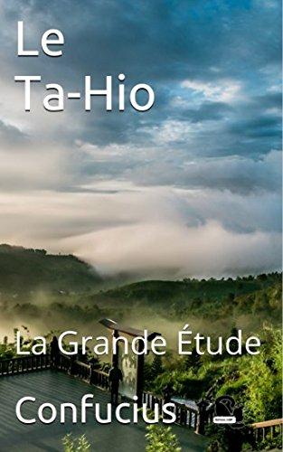 Le Ta-Hio: La Grande Étude par Confucius