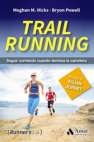 TRAIL RUNNING: SEGUIR CORRIENDO CUANDO TERMINA LA CARRERA eBook ...